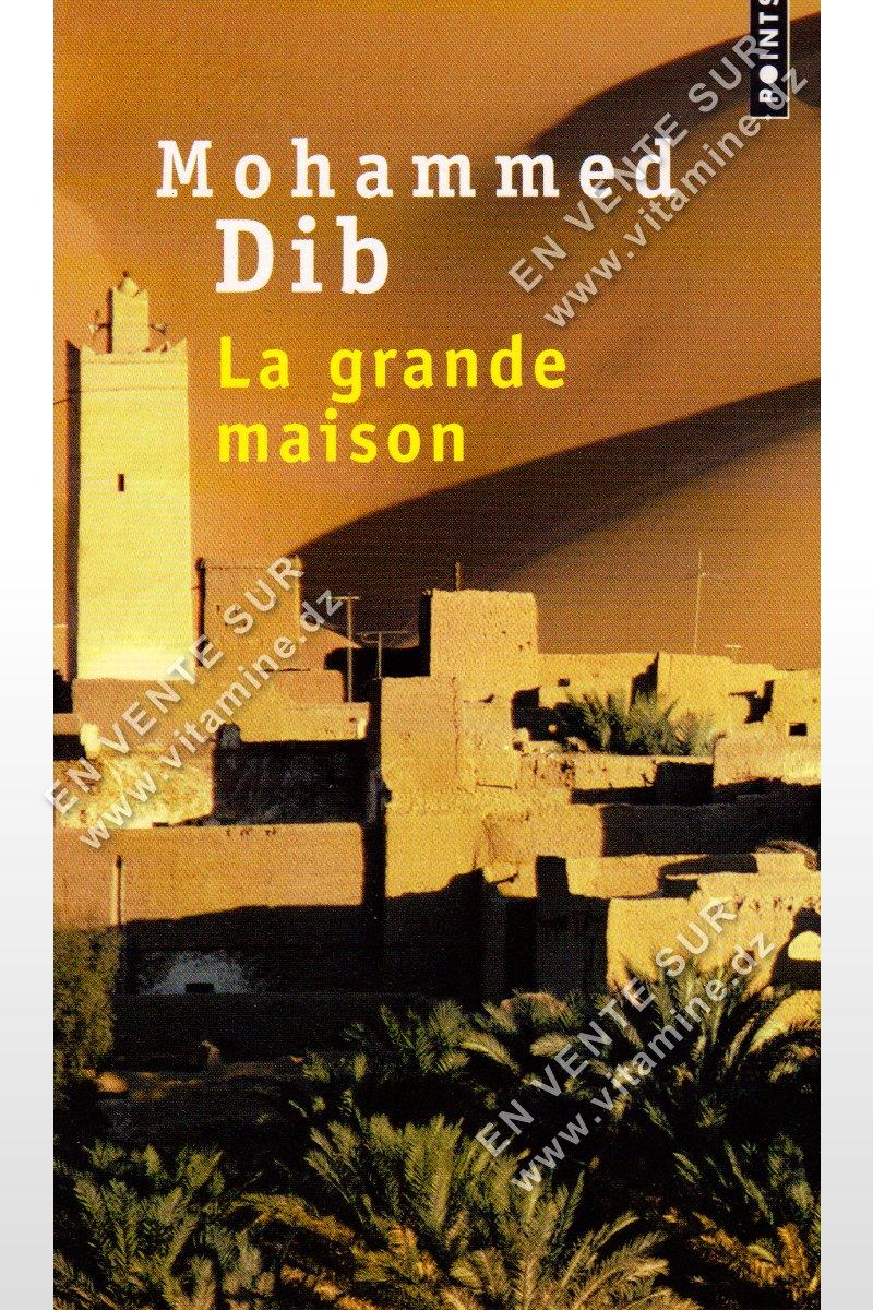 Mohammed Dib - La grande maison