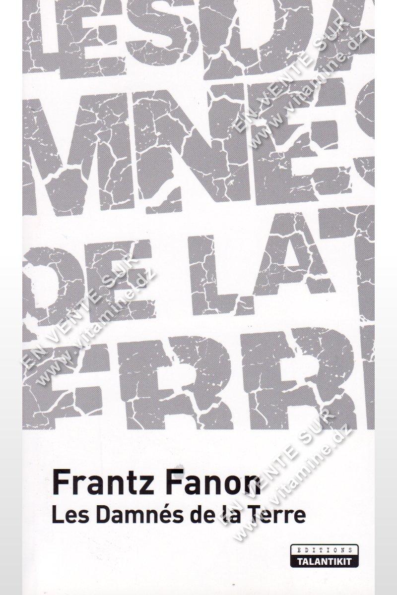 Frantz Fanon - Les Damnés de la Terre