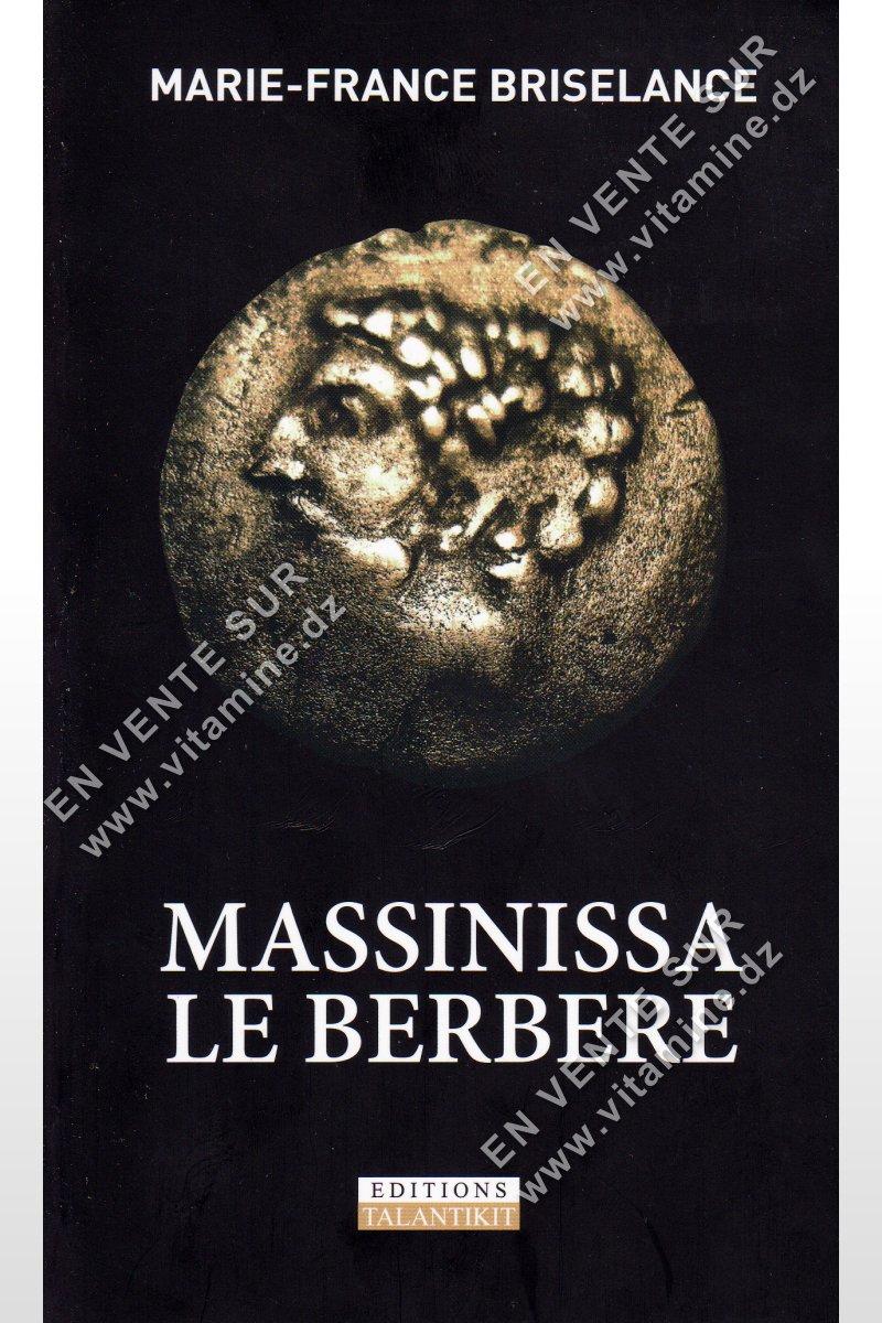 Marie-France Briselance - MASSINISSA LE BERBÈRE