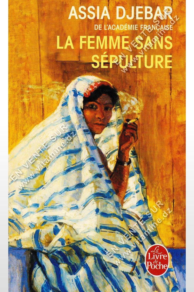 Assia Djebar - La femme sans sépulture