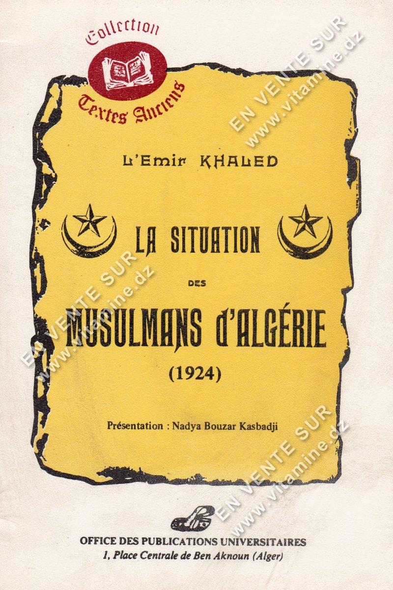 L'Emir Khaled - La situation des Musulmans d'Algérie