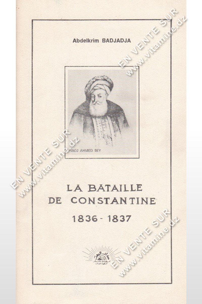 Abdelkrim Badjadja - La bataille de Constantine 1836-1837
