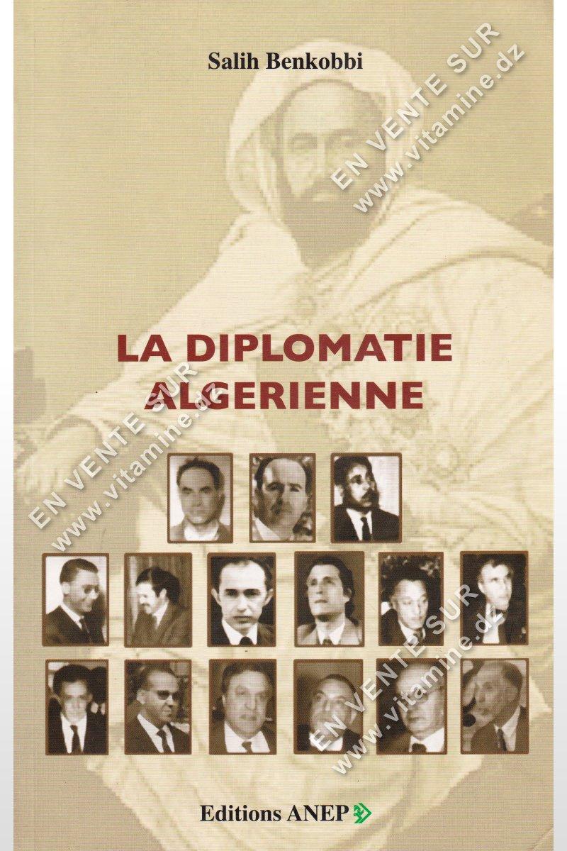 Salih Benkobbi - La Diplomatie Algérienne