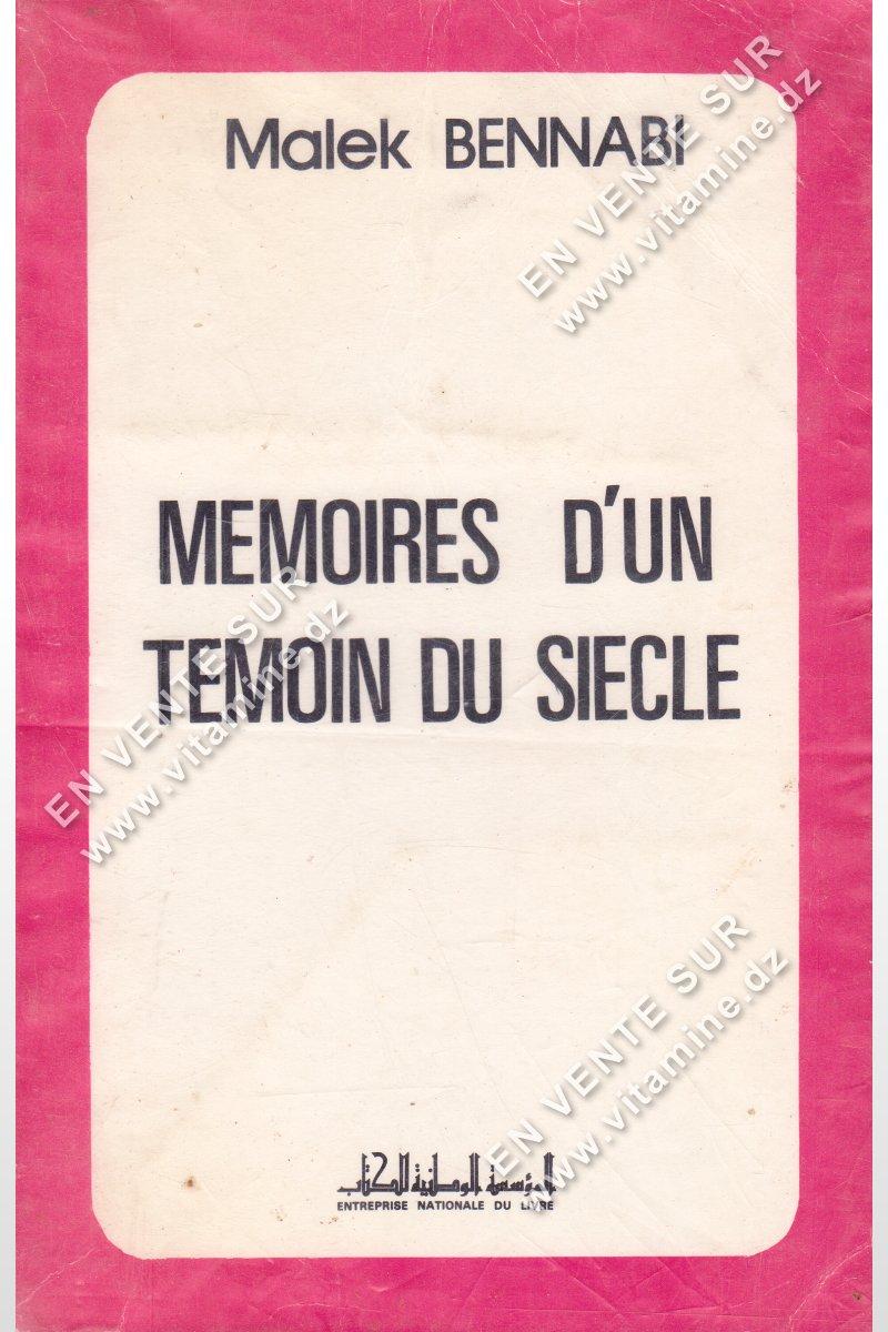Malek Bennabi - MÉMOIRE D'UN TÉMOIN DU SIÈCLE