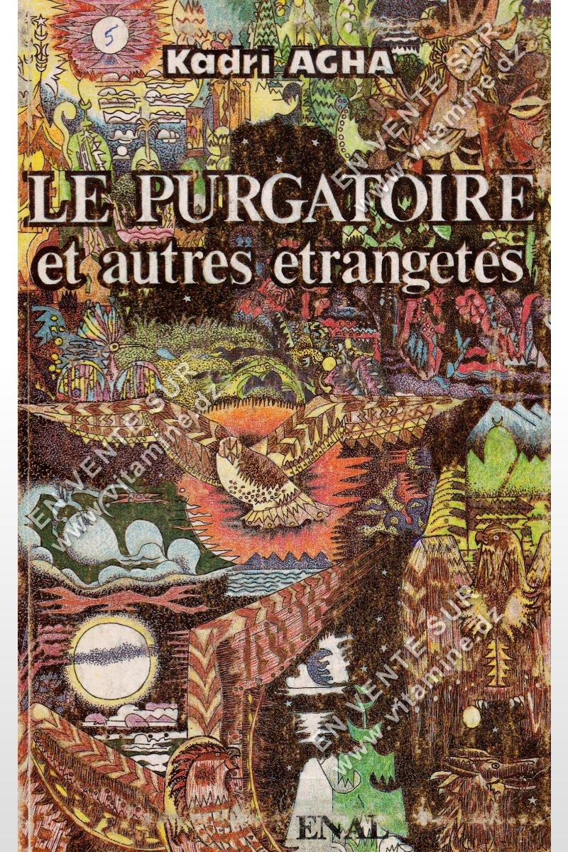 Kadri AGHA - Le Purgatoire et autres étrangetés