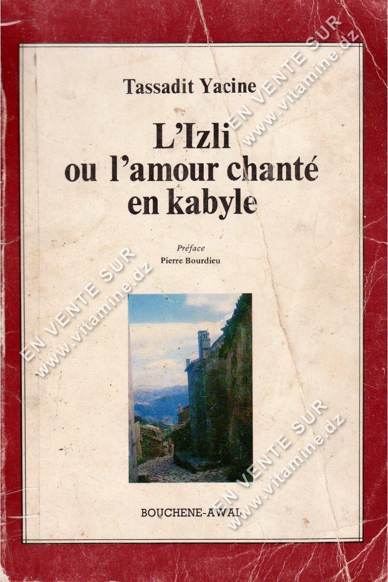 Tassadit Yacine - L'Izli ou l'amour chanté en Kabyle