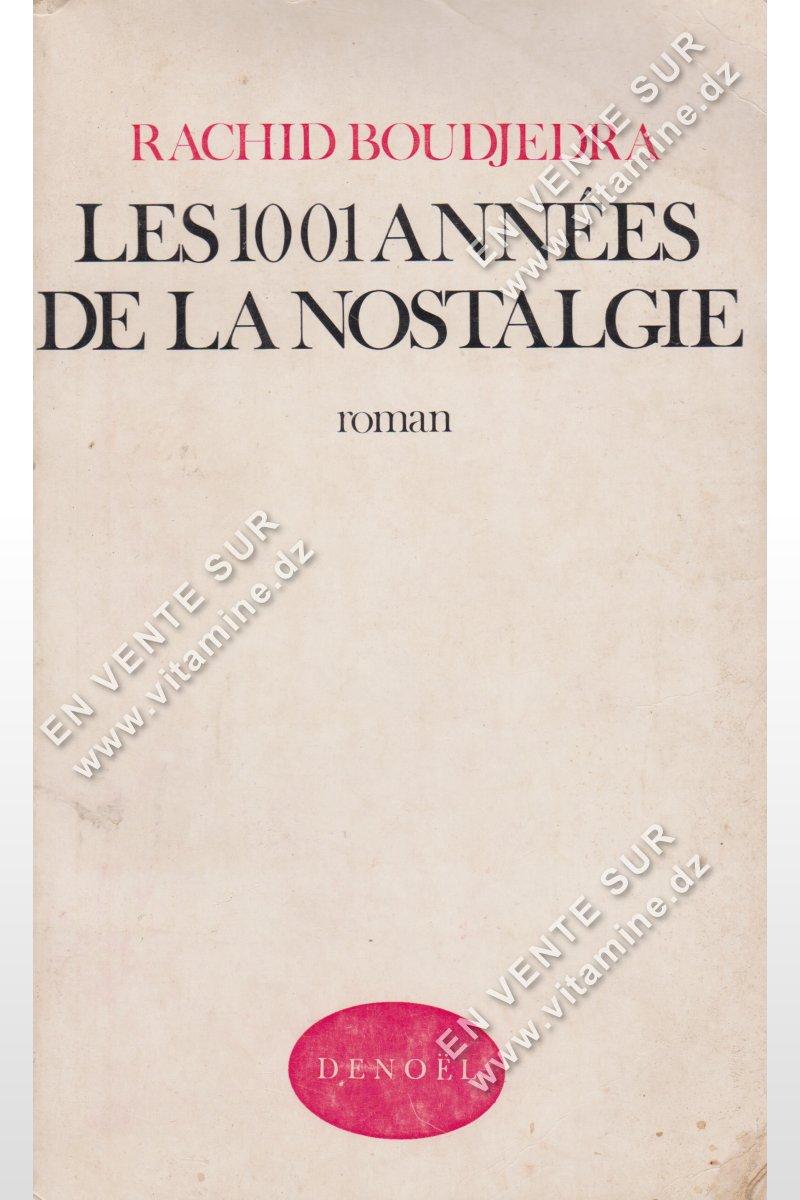 Rachid Boudjedra - LES 1001 Années de la Nostalgie