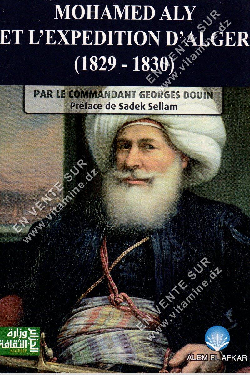 Georges Douin - Mohamed Aly Et L'expédition d'Alger