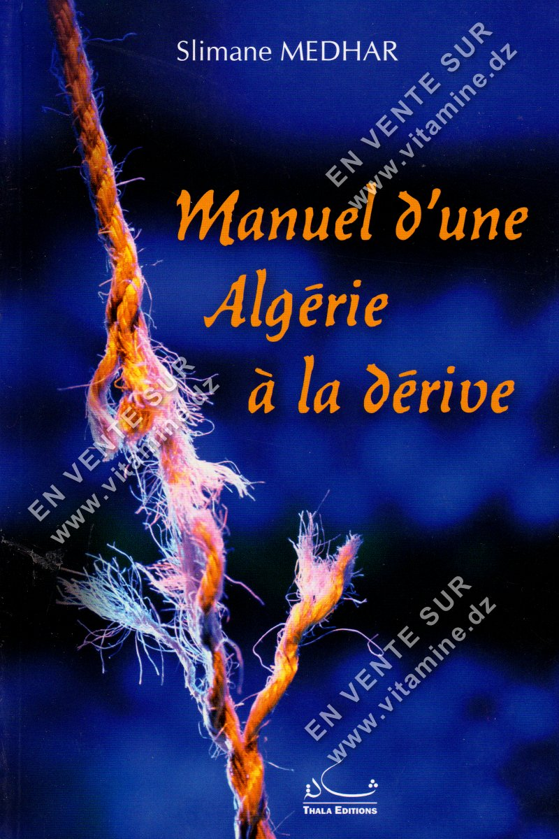 Slimane Medhar - Manuel d'une Algérie à la Dérive