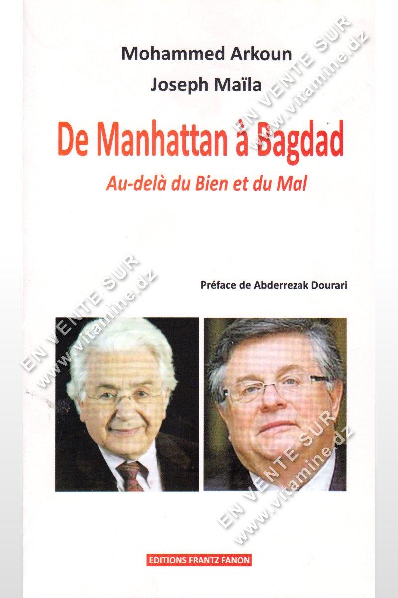 Mohammed Arkoun et Joseph Maila - De Manhattan à Bagdad