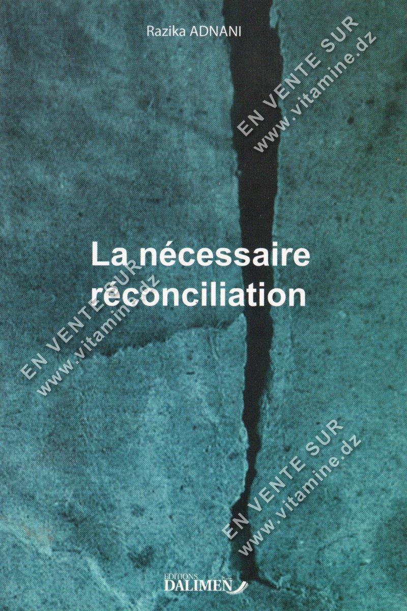Razika Adnani - La nécessaire réconciliation