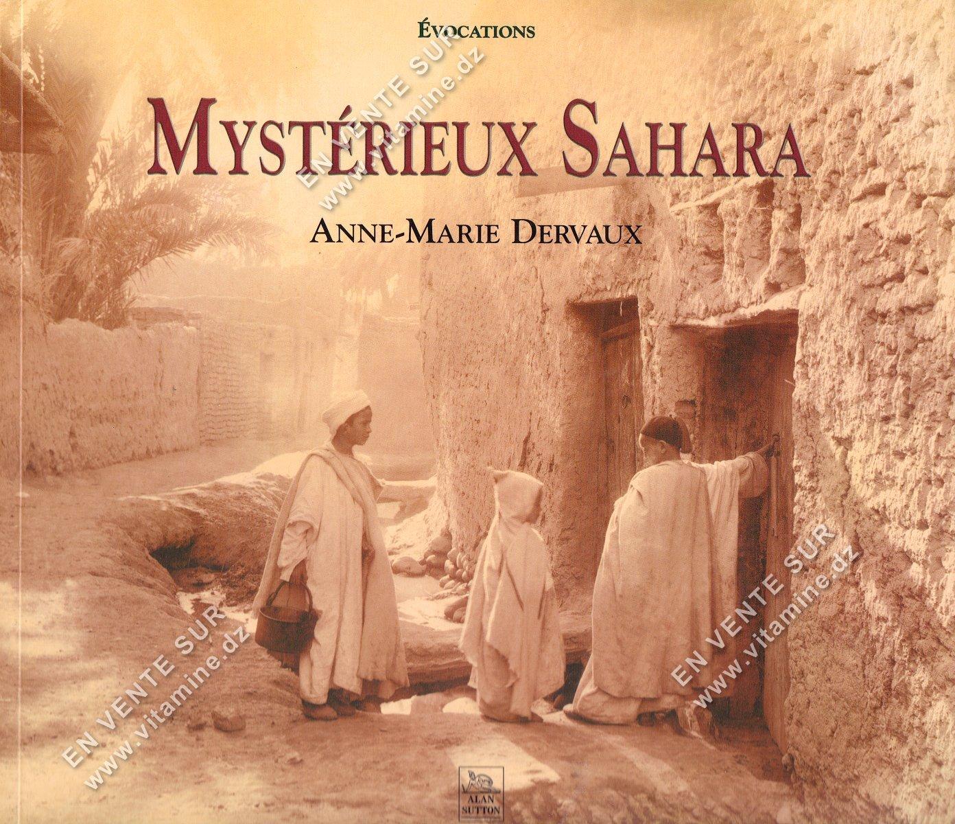 Anne-Marie Dervaux - Mystérieux Sahara