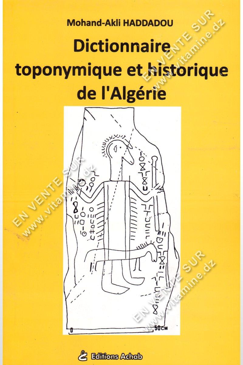 Mohand-Akli Haddadou - Dictionnaire toponymique et historique de l'Algérie