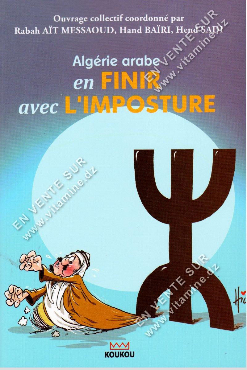 Rabah Ait Messaoud , Hand Bairi , Hendi Sadi - Algérie arabe en finir avec l'imposture