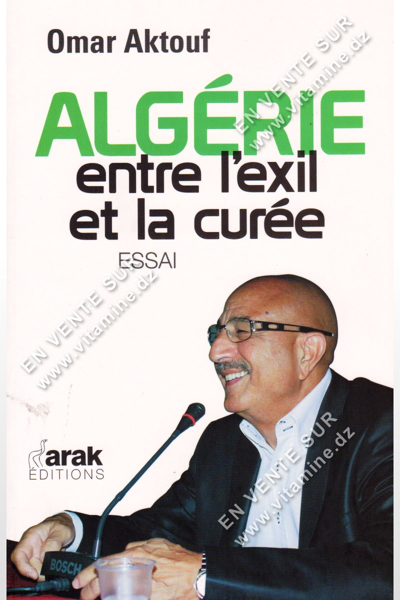 Omar Aktouf - Algérie entre l'exil et la curée