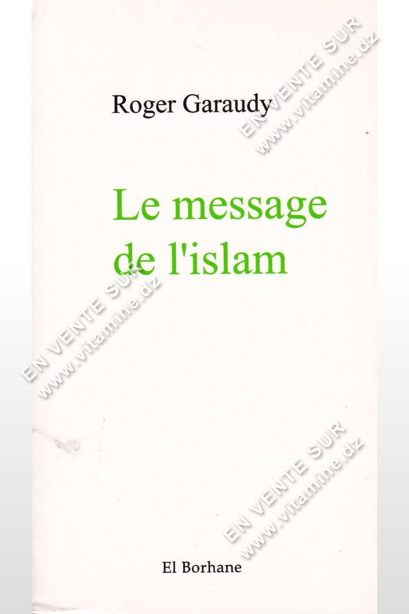 Roger Garaudy - Le message de l'Islam