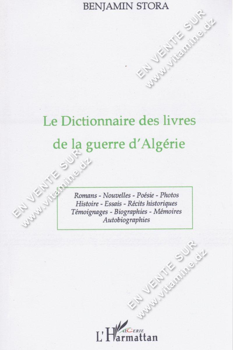 Benjamin Stora - Le Dictionnaire des livres de la guerre d'Algérie