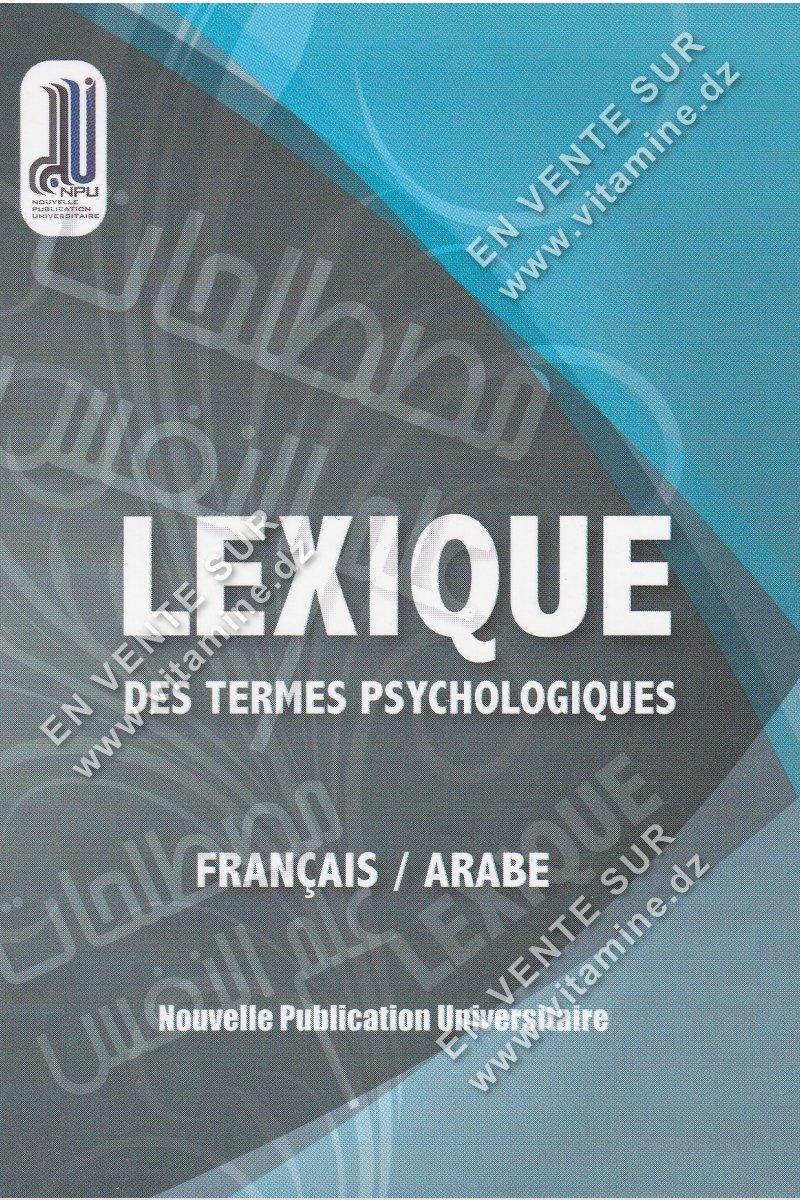 Benhamadi Ibrahim et Zitouni Med Zouheir - Lexique Des Termes Psychologiques (Français/Arabe)