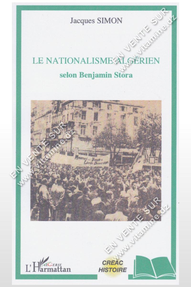 Jacques Simon - Le Nationalisme Algérien selon Benjamin Stora