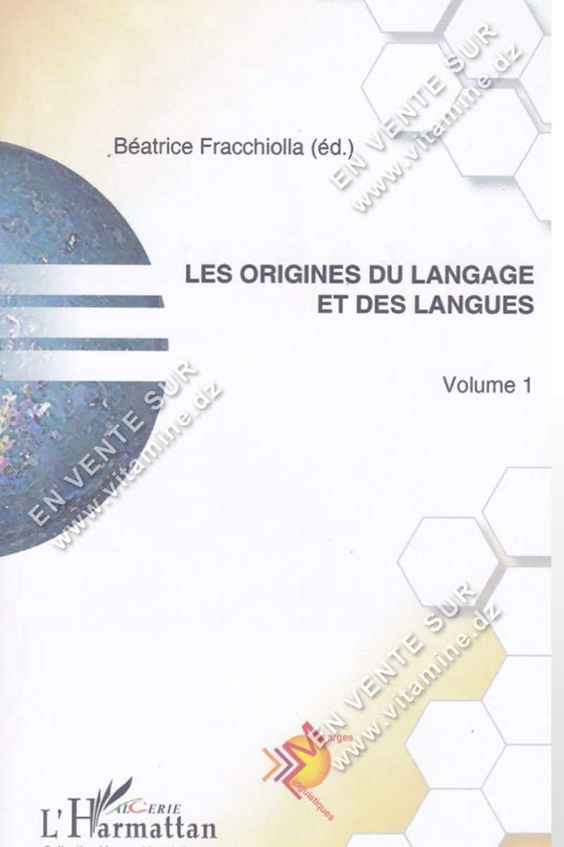 Béatrice Fracchiolla - Les Origines Du Langage Et Des Langues (Vol.1)