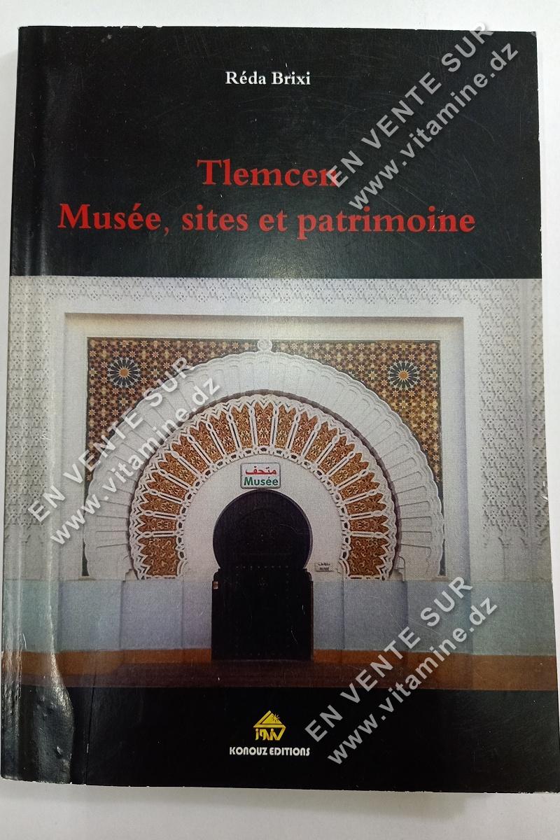 Réda Brixi - Tlemcen : Musée, sites et patrimoine