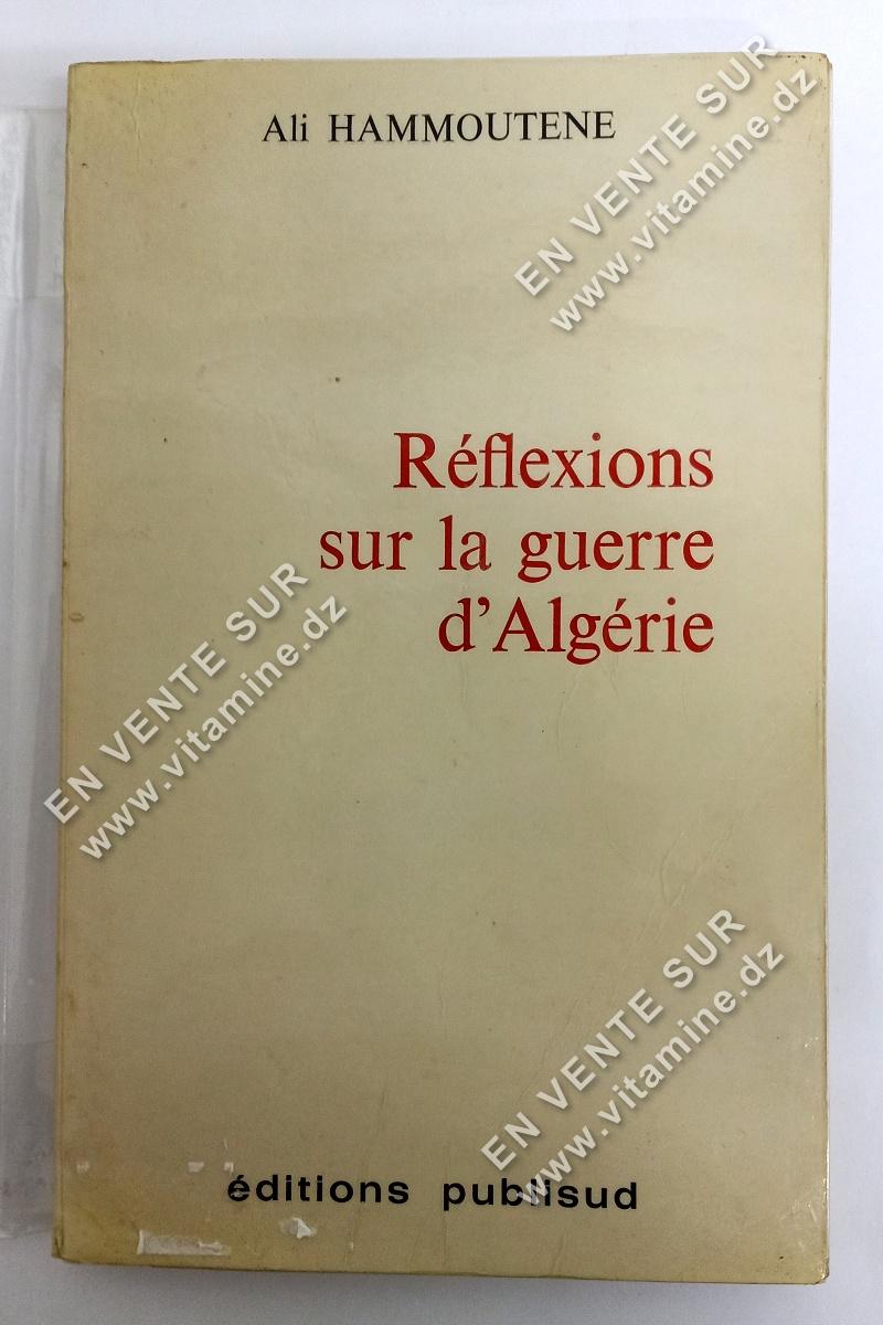 Ali Hammoutene - Réflexions sur la guerre d'Algérie