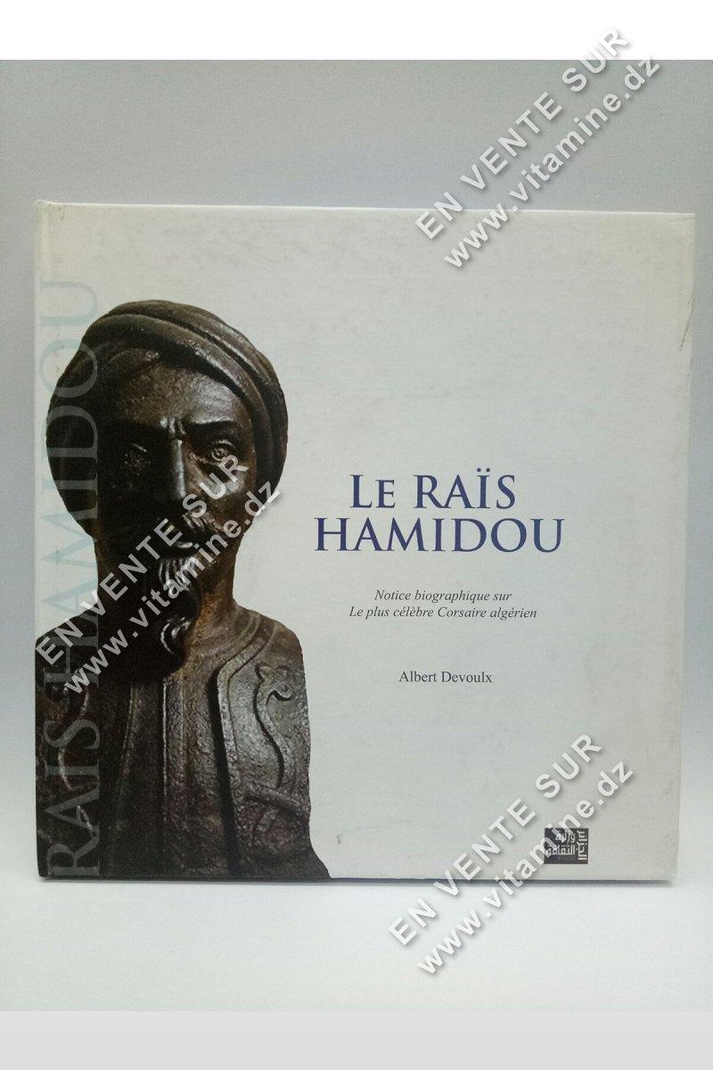 Albert Devoulx - Le Rais Hamidou, Notice biographique sur le plus célèbre corsaire algérien.