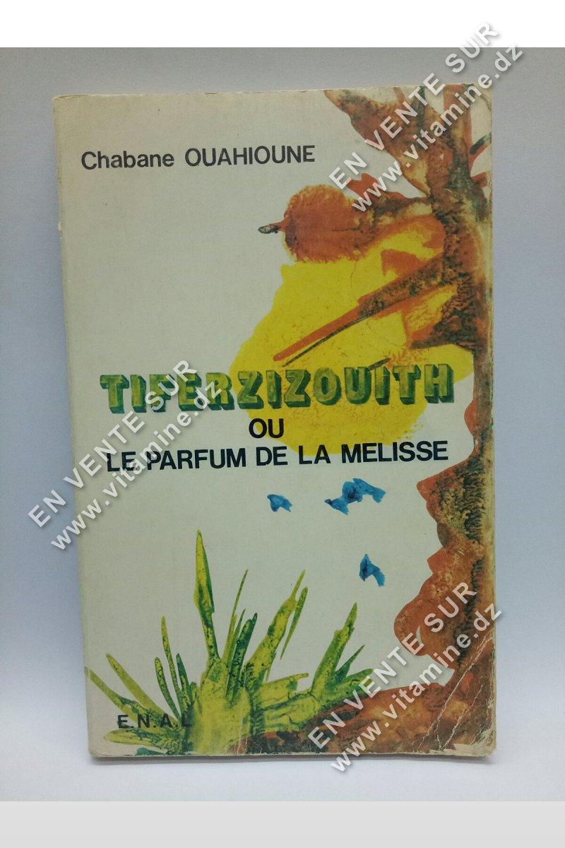 Chabane Ouahioune - Tiferzizouith Ou Le Parfum De La Melisse