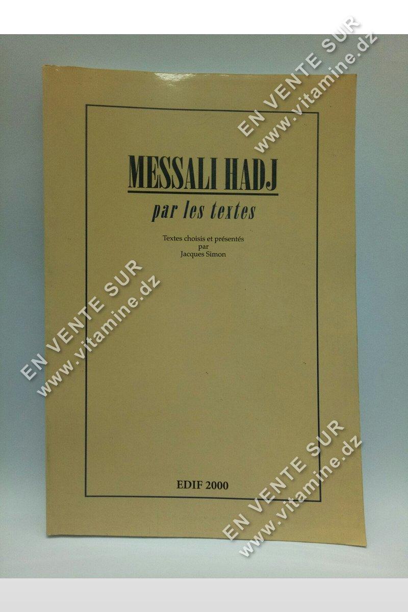 Jaqueq Simon - Messali Hadj Par Les Textes