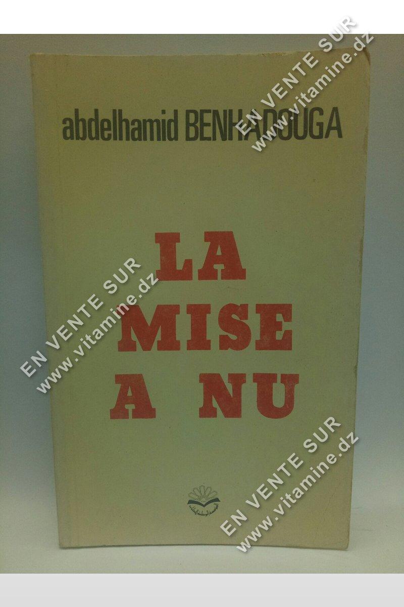 Abdelhamid Benhadouga - La mise à nu