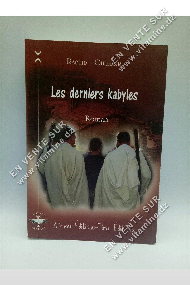 Rachid Oulebsir - Les derniers Kabyles