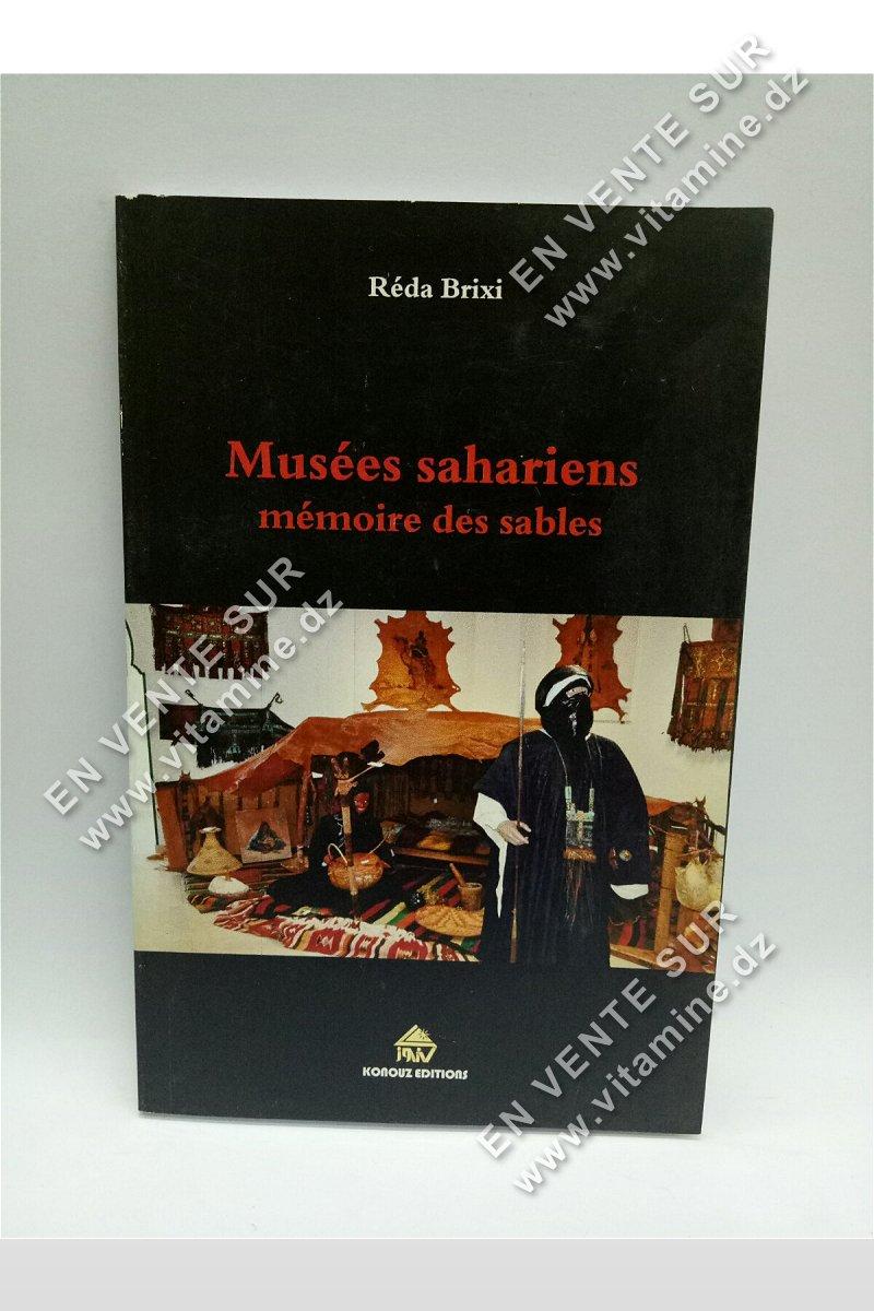 Réda Brixi - Musées sahariens mémoire des sables