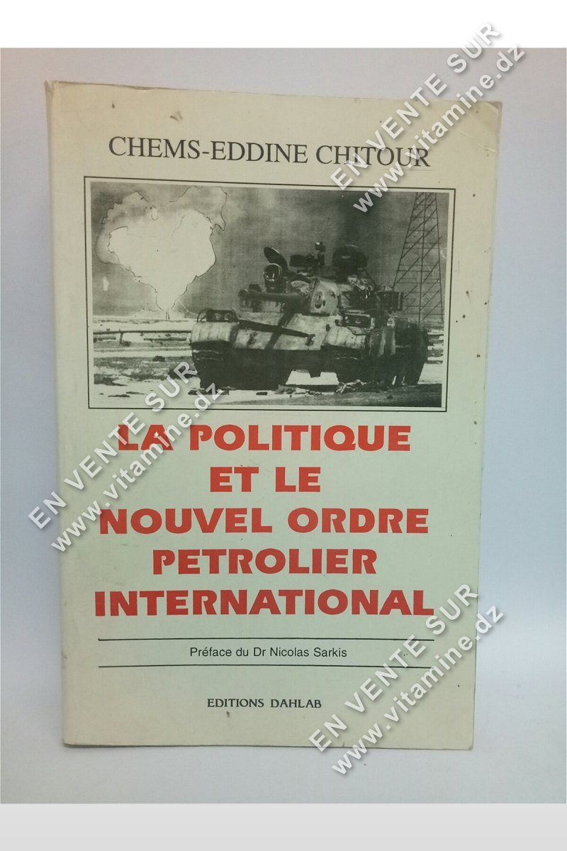Chems-Eddine Chitour - La politique et le nouvel ordre petrolier international
