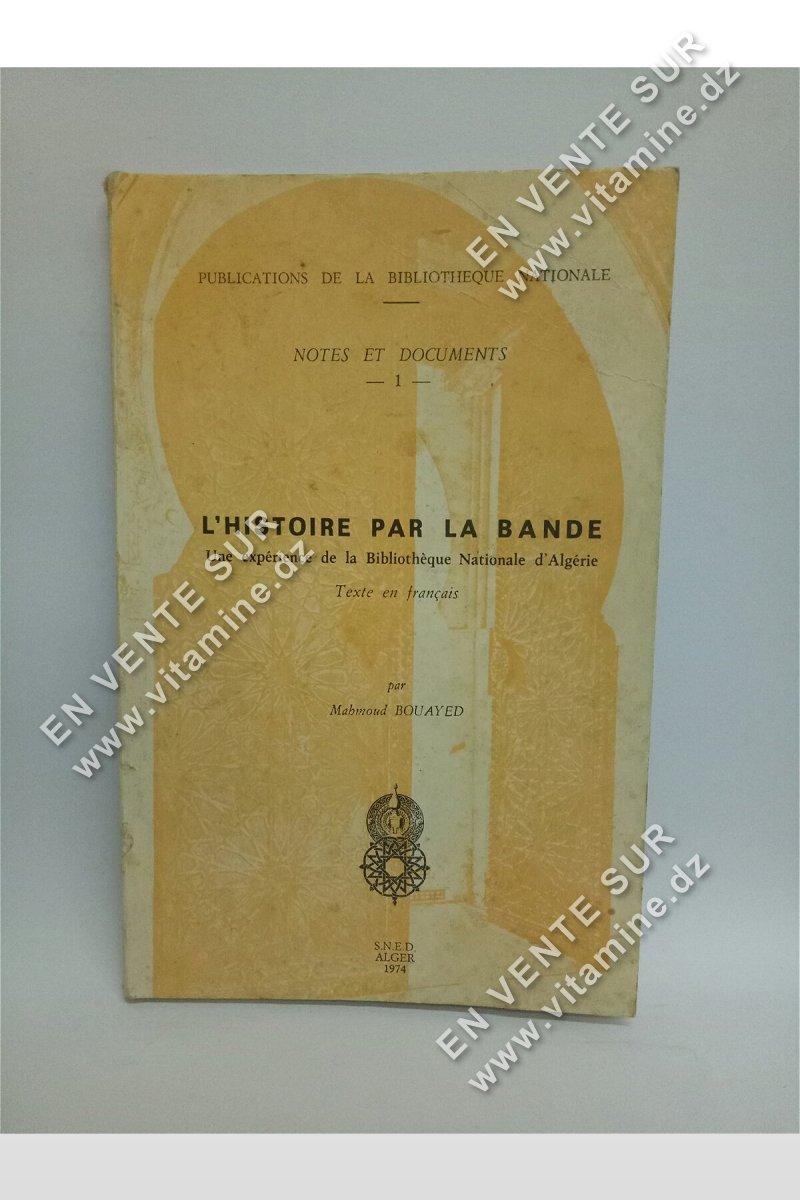 Mahmoud Bouayed - L'histoire par la bande une expérience de la bibliothèque nationale d'algérie