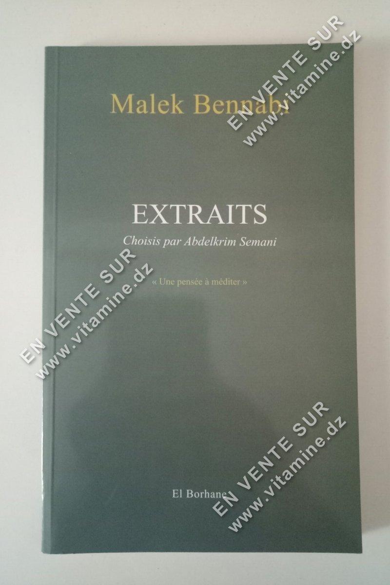 Malek Bennabi - Extraits choisis par Abdelkrim Semani