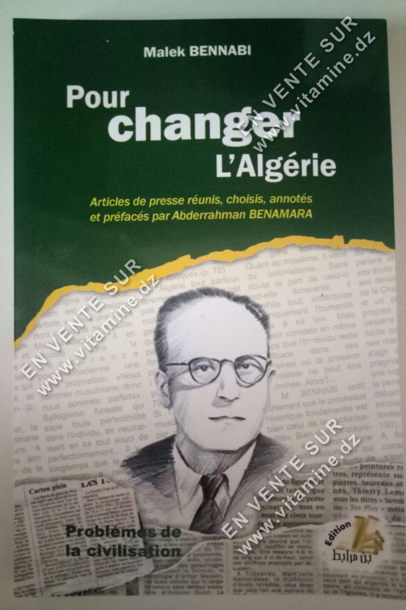 Malek Bennabi - Pour changer l'Algérie