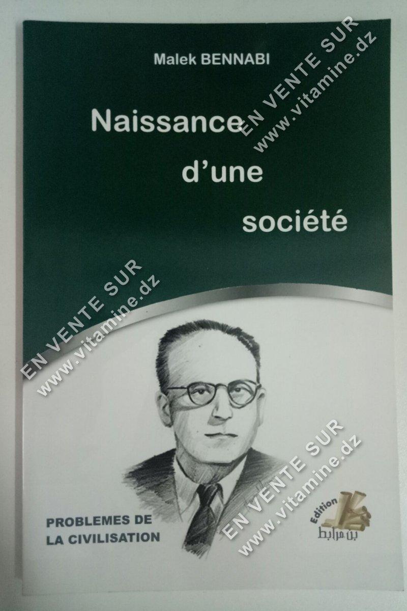 Malek Bennabi - Naissance d'une sociéte