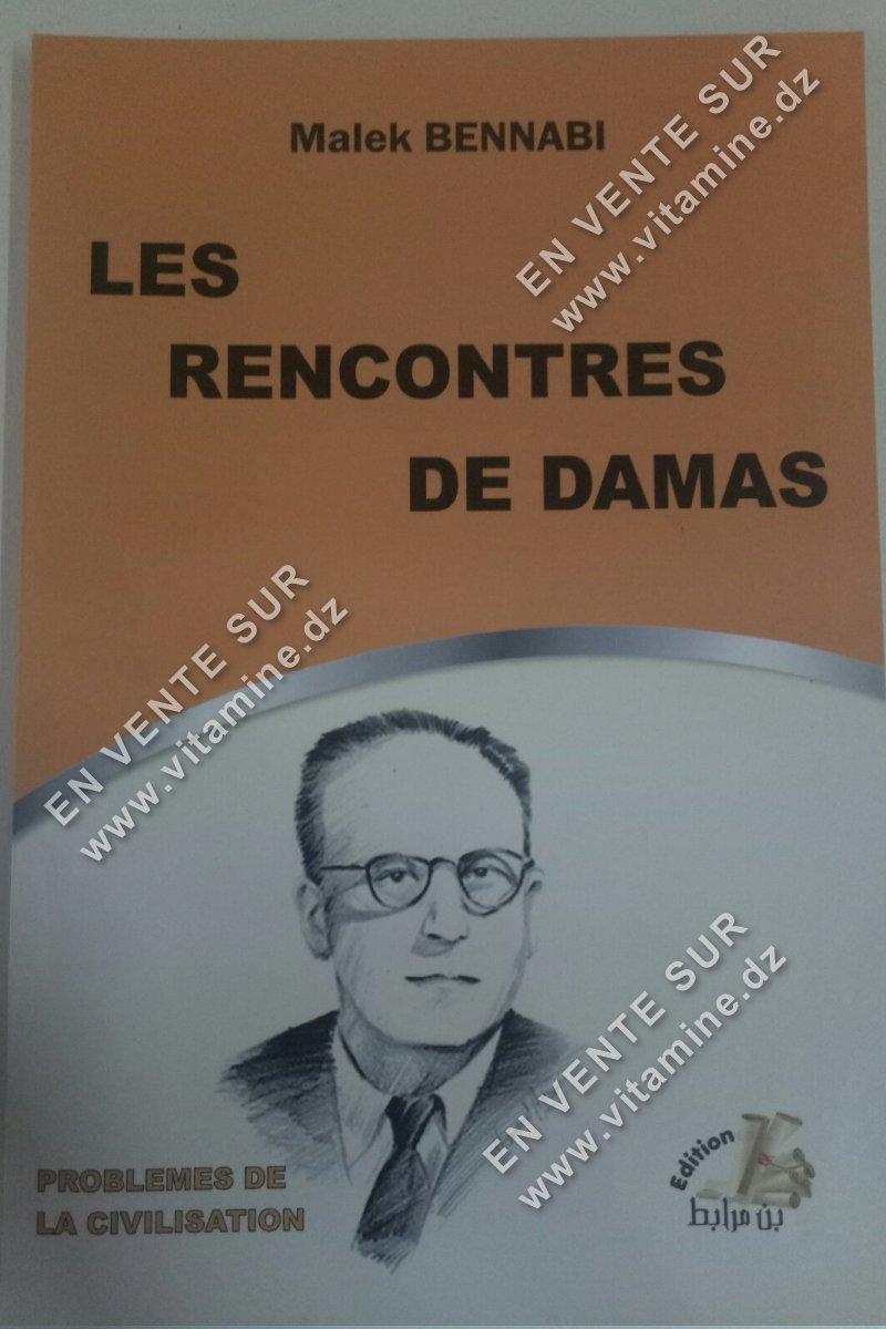 Malek Bennabi - Les rencontres de Damas