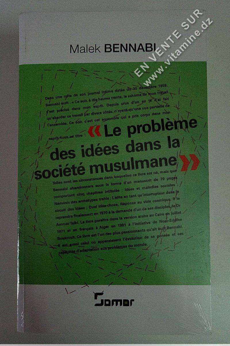 Malek Bennabi - Le problème des idées dans la société musulmane
