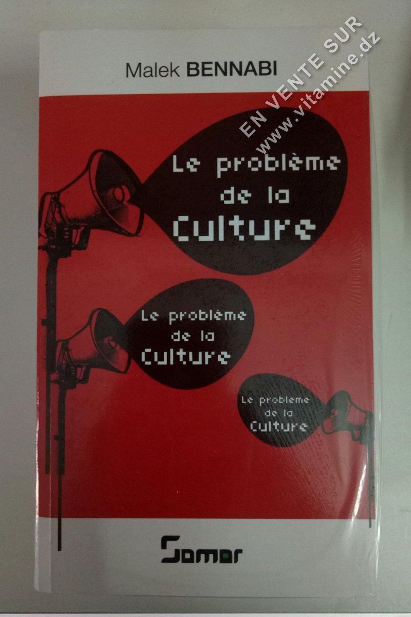 Malek Bennabi - Le problème de la culture