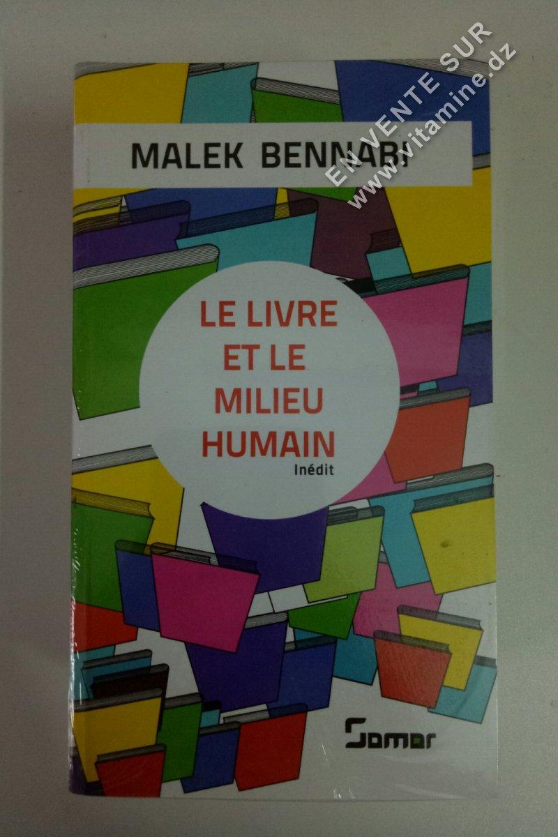 Malek Bennabi - Le livre et le milieu humain