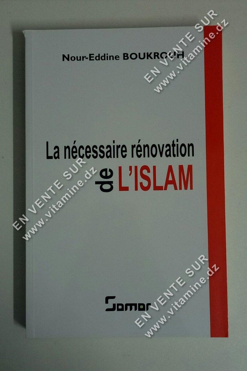 Noureddine Boukrouh - La nécessaire rénovation de l'islam